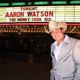 The Honky Tonk Kid Lyrics Aaron Watson