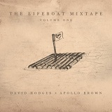 The Lifeboat Mixtape Lyrics David Hodges and Apollo Brown