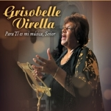 Para T Es Mi Msica, Seor Lyrics Grisobelle Virella