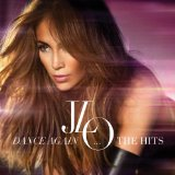 Dance Again... The hits Lyrics Jennifer Lopez