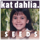 Seeds (Mixtape) Lyrics Kat Dahlia