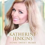 Home Sweet Home Lyrics Katherine Jenkins