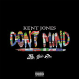 Don't Mind Lyrics Kent Jones