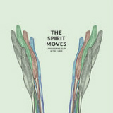 The Spirit Moves Lyrics Langhorne Slim & The Law
