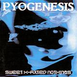 Sweet X-Rated Nothings Lyrics Pyogenesis