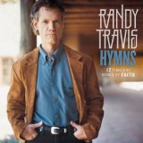 Hymns: 17 Timeless Songs Of Faith Lyrics Randy Travis