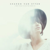 I Don't Want to Let You Down (EP) Lyrics Sharon Van Etten