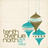 Deck the Halls (Single) Lyrics Tenth Avenue North