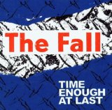 Time Enough At Last Lyrics The Fall
