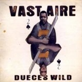 Dueces Wild Lyrics Vast Aire