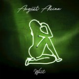 Wait (Single) Lyrics August Alsina