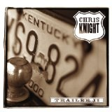 Trailer II Lyrics Chris Knight