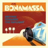 Driving Towards the Daylight Lyrics Joe Bonamassa