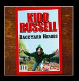 Backyard Heroes Lyrics Kidd Russell