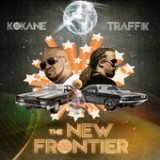 The New Frontier Lyrics Kokane & Traffik