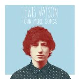 Four More Songs (EP) Lyrics Lewis Watson