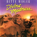 Divine Madness Lyrics Midler Bette