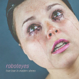 True Love in Modern Stereo (EP) Lyrics Roboteyes