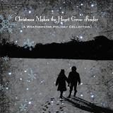 Christmas Makes The Heart Grow Fonder (A Weatherstar Holiday Collection) Lyrics Weatherstar