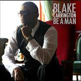 Be A Man Lyrics Blake Carrington