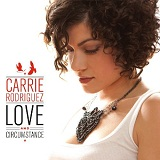 Love And Circumstance Lyrics Carrie Rodriguez