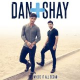 Where It All Began Lyrics Dan + Shay