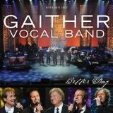 Better Day Lyrics Gaither Vocal Band