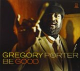 Be Good Lyrics Gregory Porter