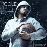 The Warm Up (Mixtape) Lyrics J. Cole