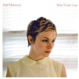 Way Down Low Lyrics Kat Edmonson