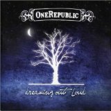 Dreaming Out Loud Lyrics OneRepublic