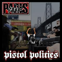 Pistol Politics Lyrics Paris