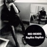 Replica Replica Lyrics Red Riders