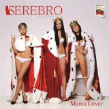 Mama Lover Lyrics Serebro