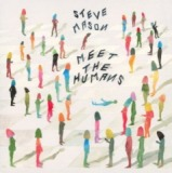 Meet The Humans Lyrics Steve Mason