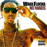 No Hands (Single) Lyrics Waka Flocka Flame