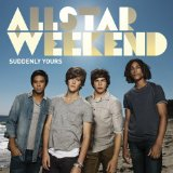 Suddenly Yours Lyrics Allstar Weekend