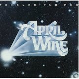 Forever For Now Lyrics April Wine