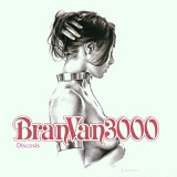 Discosis Lyrics Bran Van 3000