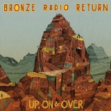 Up, On & Over Lyrics Bronze Radio Return