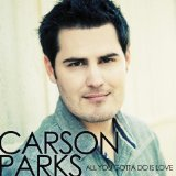 All You Gotta Do Is Love Lyrics Carson Parks