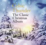 The Classic Christmas Album Lyrics Celtic Thunder