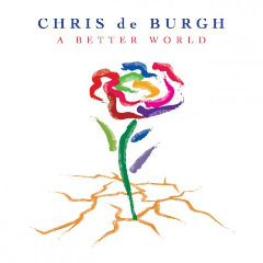A Better World Lyrics Chris De Burgh
