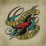 Sometimes Lyrics City and Colour