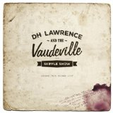 Escape This Wicked Life Lyrics D.H. Lawrence & The Vaudeville Skiffle Show
