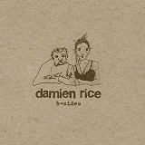 B-Sides Lyrics Damien Rice