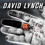 Crazy Clown Time Lyrics David Lynch