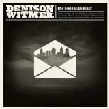 The Ones Who Wait Lyrics Denison Witmer