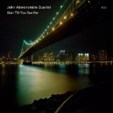 Wait Till You See Her Lyrics John Abercrombie Quartet