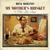 My Mother's Brisket & Other Love Songs Lyrics Rick Moranis